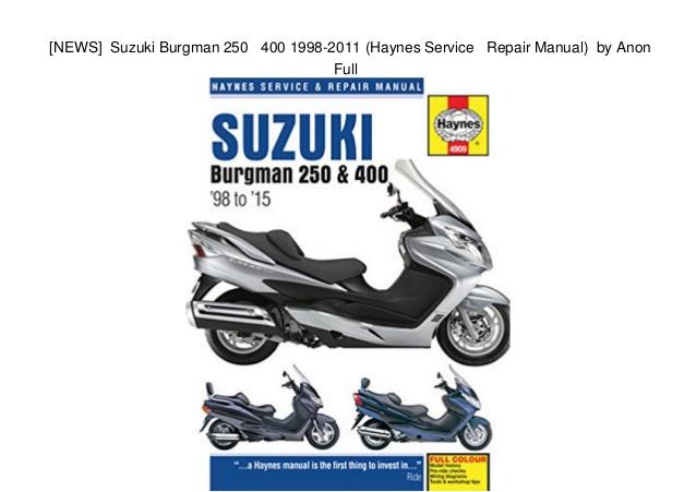 Suzuki Burgman 250 And 400 1998  U2013 2011 Haynes Owners Service And Repair Manual